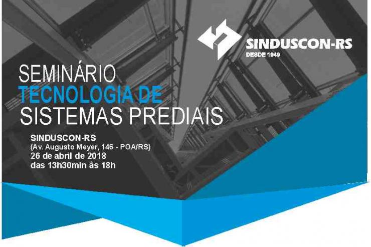 Seminário Tecnologia de Sistemas Prediais - 26/04/18 das 13:30 às 18h